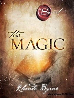 The Magic by Rhonda Byrne ( Author of The Secret)